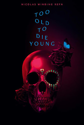Too Old To Die Young Poster 2