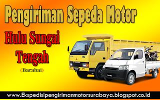 EKSPEDISI PENGIRIMAN MOTOR SURABAYA HULU SUNGAI TENGAH