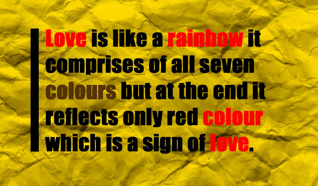 Love is like a rainbow it comprises of all seven colours love quotes