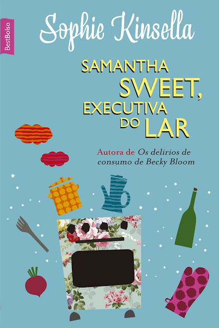 Samantha Sweet executiva do lar Sophie Kinsella
