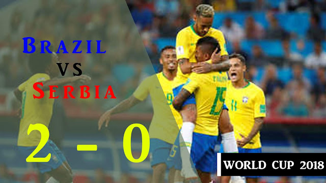 BRAZIL VS SERBIA 2-0 All goals & Highlights 2018 | World Cup match 45