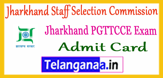 JSSC Jharkhand Staff Selection Commission  PGTTCE Admit Card 2017
