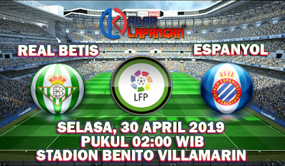 Prediksi Bola Real Betis vs Espanyol 30 April 2019