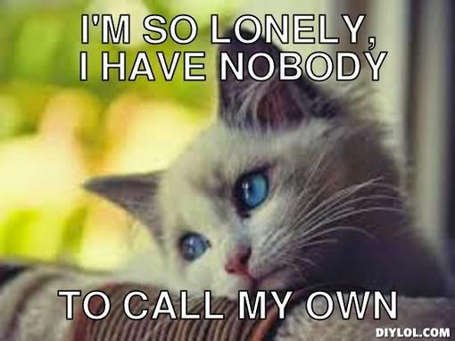 Im so lonely i have nobody