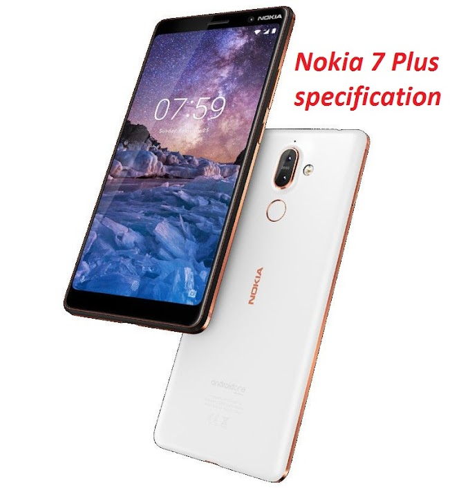 Nokia 7 Plus 4G phone launched Date and Features, India price ! Full specification of Nokia 7 Plus ! Nokia 7 Plus Features