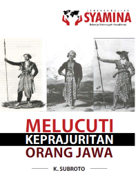 Berikut penjelasan keprajuritan orang Jawa dalam meng