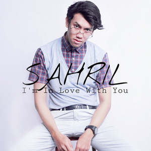 Sahril - I'm In Love With You