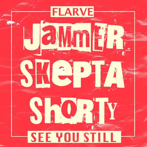 Flarve - See You Still (feat. Jammer, Skepta & Shorty) - Single Cover