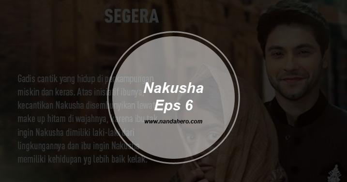 sinopsis nakusha antv episode 6