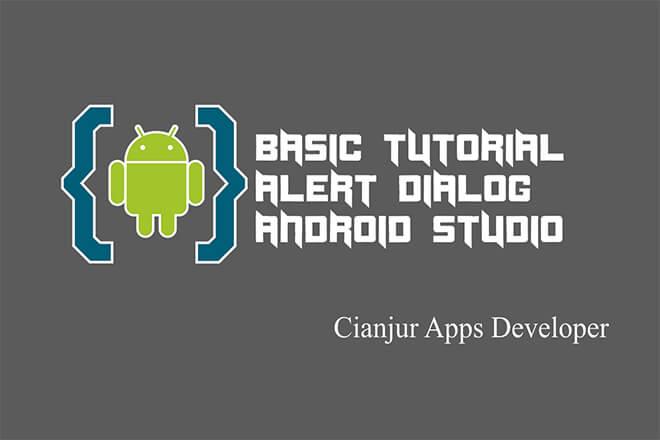 Tutorial Cara Membuat Alert Dialog di Android Studio