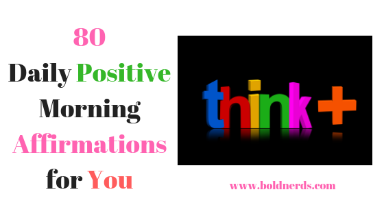 80 Daily Positive Morning Affirmations for Men and Women