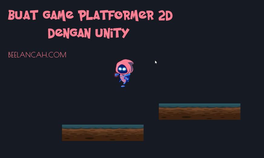 Cara Terbaru Membuat Game 2D Platformer Sederhana dengan Unity PART