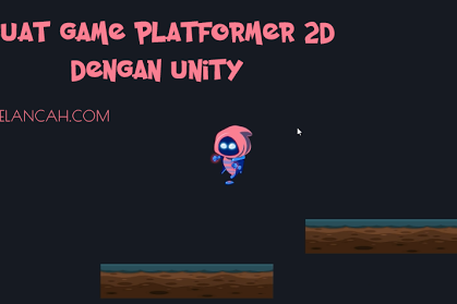 Cara Terbaru Membuat Game 2D Platformer Sederhana dengan Unity PART 1