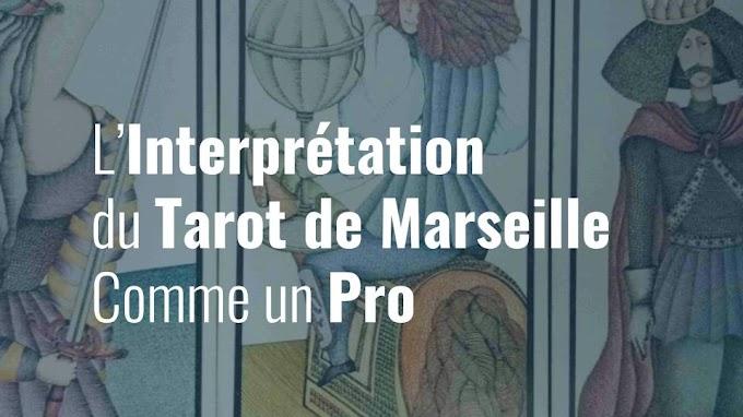 L'interprétation du Tarot de Marseille Comme un Pro