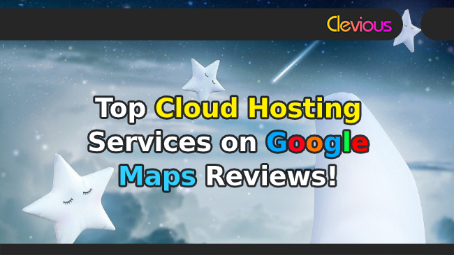 Top 9 Cloud Hosting on Google Maps Reviews - Clevious