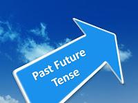 3 Hal Mengenai Past Future Tense agar Dapat Memahami Secara Komprehensif
