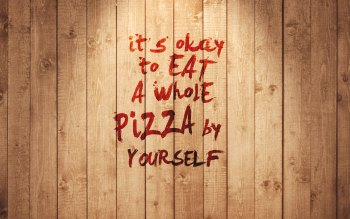 Wallpaper: It is ok to eat pizza