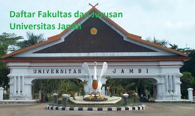 Daftar fakultas, jurusan dan program studi untuk diploma, doktor ,magister, sarjana  UNJA Universitas Jambi Lengkap Terbaru