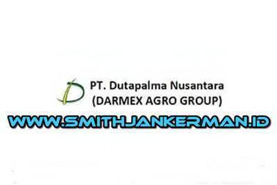 Lowongan PT. Dutapalma Nusantara (Darmex Plantation) Pekanbaru Mei 2018