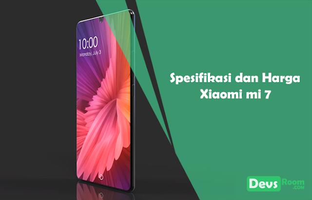 Spesifikasi dan Harga Xiaomi mi 7