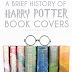 Retrospective of Harry Potter Book Covers