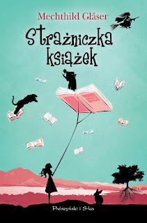 """Strażniczka książek"" Mechthild Glaser"