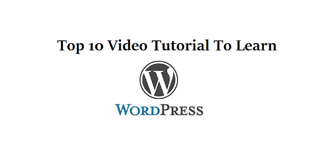 Top 10 Best Wordpress video tutorials(without programming knowledge)