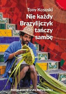 """""""Nie każdy Brazylijczyk tańczy sambę"""" Tony Kososki - recenzja"""