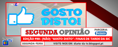 http://diario-da-tv.blogspot.pt/2017/06/segunda-opiniao-90-nao-gosto-disto_19.html