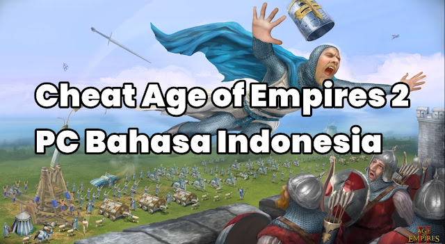Cheat Age of Empires 2 PC Bahasa Indonesia