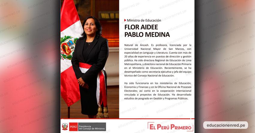 MINEDU: Conoce el perfil de Flor Aidee Pablo Medina, Nueva ministra de Educación [HOJA DE VIDA] www.minedu.gob.pe