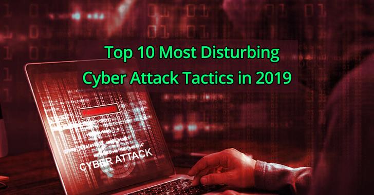 Cyber Attack Tactics  - Disturbing 2BCyber 2BAttack - Top 10 Most Disturbing Cyber Attack Tactics in 2019