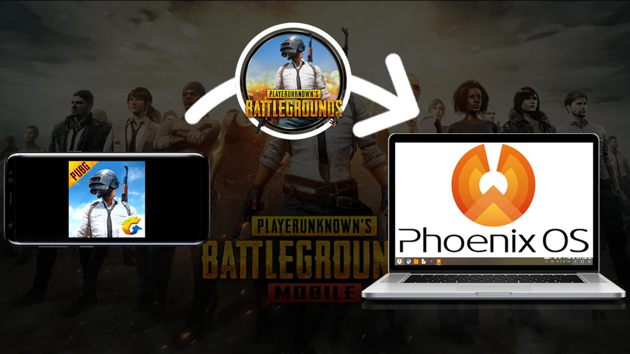 نسخ وتشغيل لعبة pubg من الهاتف إلى نظام الاندرويد Phoenix OS