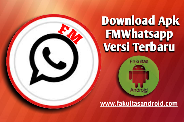 Download FMWhatsapp Apk Versi Terbaru 7.51 Update 2018