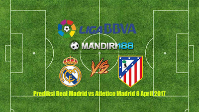 AGEN BOLA - Prediksi Real Madrid vs Atletico Madrid 8 April 2017