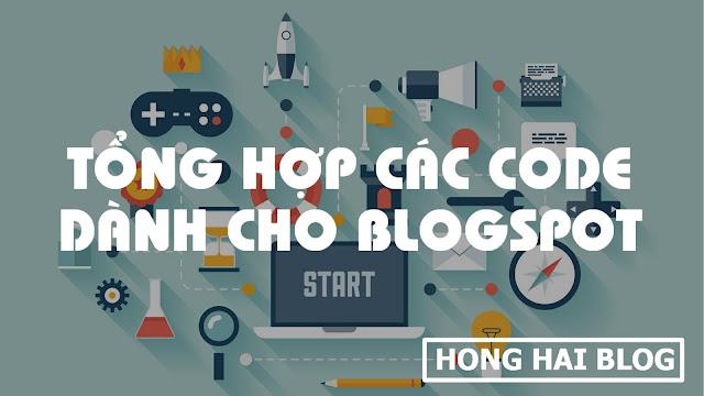 Tổng hợp các code dành cho blogspot