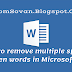 How to remove multiple spaces between words in Microsoft word
