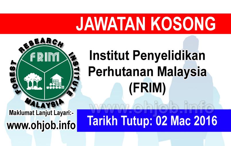Jawatan Kerja Kosong Institut Penyelidikan Perhutanan Malaysia (FRIM) logo www.ohjob.info mac 2016