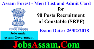 Assam Forest - Merit List and Admit Card for 90 Posts Recruitment of Constable (SRPF)