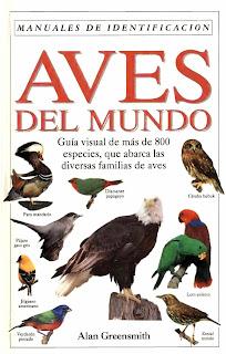 Manuales de identificación Aves del mundo: Guía visual de más de 800 especies, que abarca las diversas familias de aves – Alan Greensmith