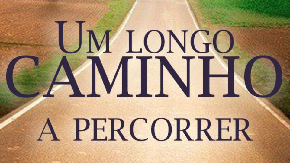 Filme Evangélico Um Longo Caminho a Percorrer