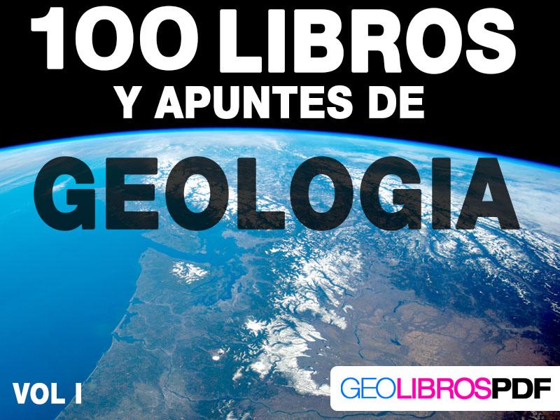 100 cien libros y apuntes de geologia - Geolibrospdf - descargar gratis