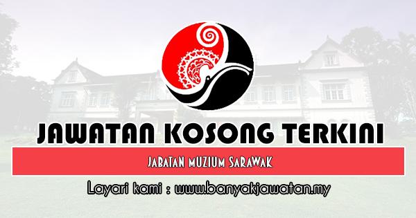 Jawatan Kosong 2019 di Jabatan Muzium Sarawak