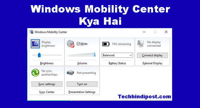 Windows Mobility Center Kya Hai 5 Ways to open Windows Mobility Center in Windows 10