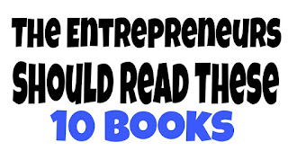The entrepreneurs should read these 10 books