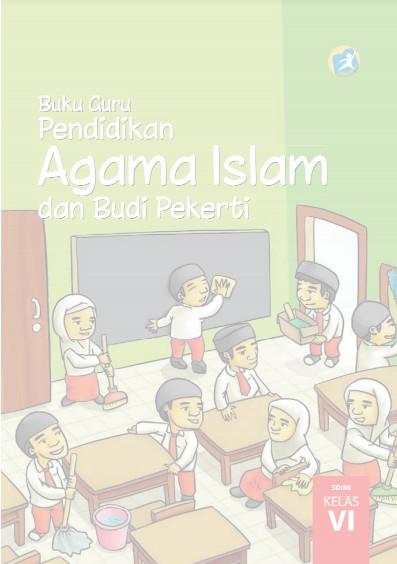 Download Buku Guru Kurikulum 2013 SD Kelas 6 Mata Pelajaran Pendidikan Agama Islam Budi Pekerti