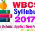WBCS 2017 Syllabus, Examination Details, Application From
