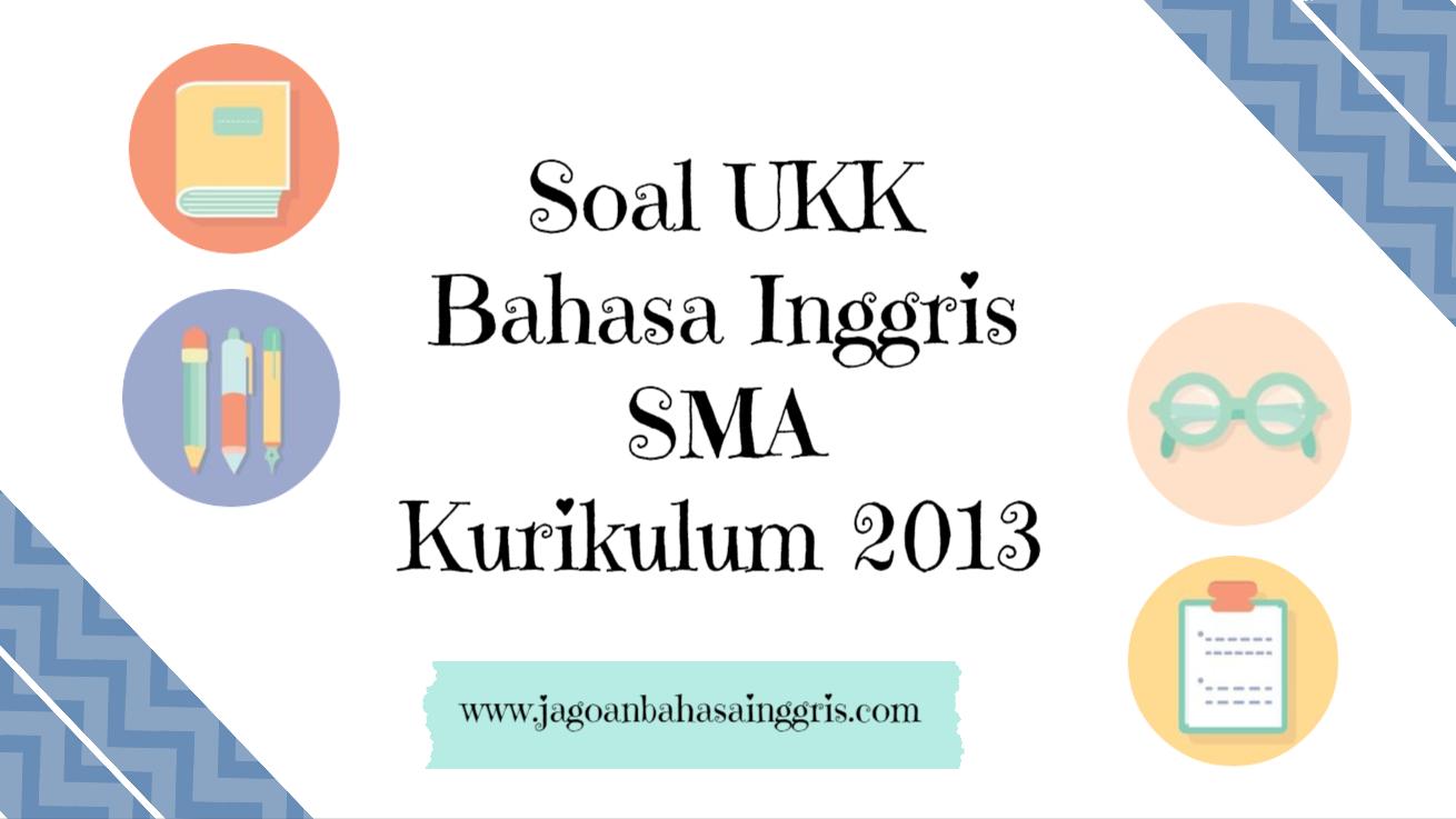 Soal Ukk Bahasa Inggris Sma Kurikulum 2013 Terbaru Jagoan Bahasa