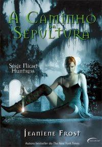 [Resenha] A caminho da Sepultura Livro 01 - Jeaniene Frost