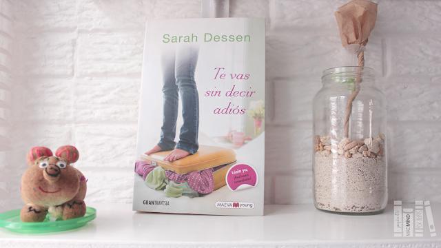 [OPINIÓN] Te vas sin decir adiós de Sarah Dessen